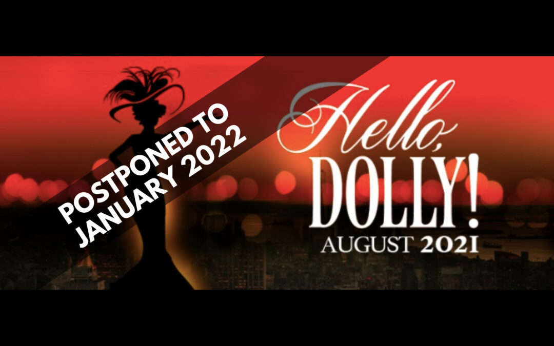 Hello Dolly! is now in January 2022